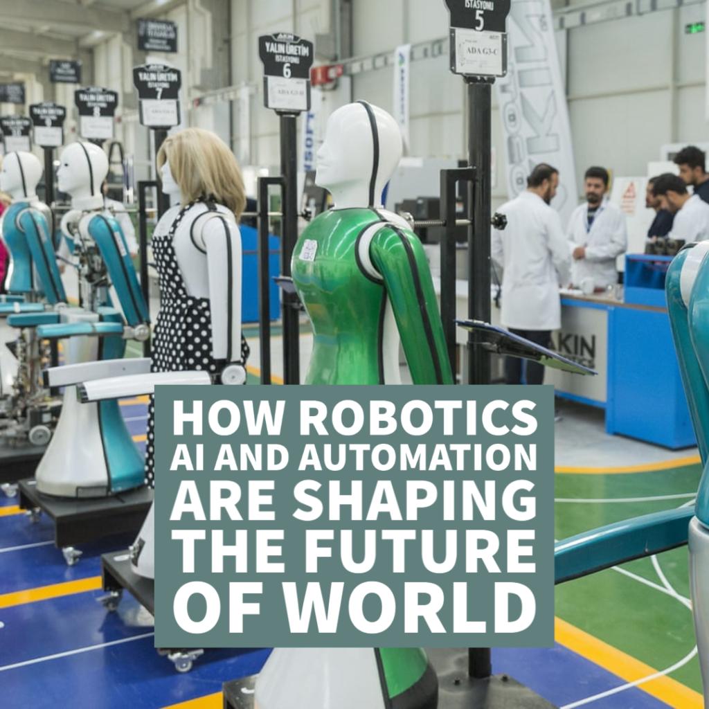 Anjuum Khanna- How Robotics, AI and Automation Are shaping the future of World