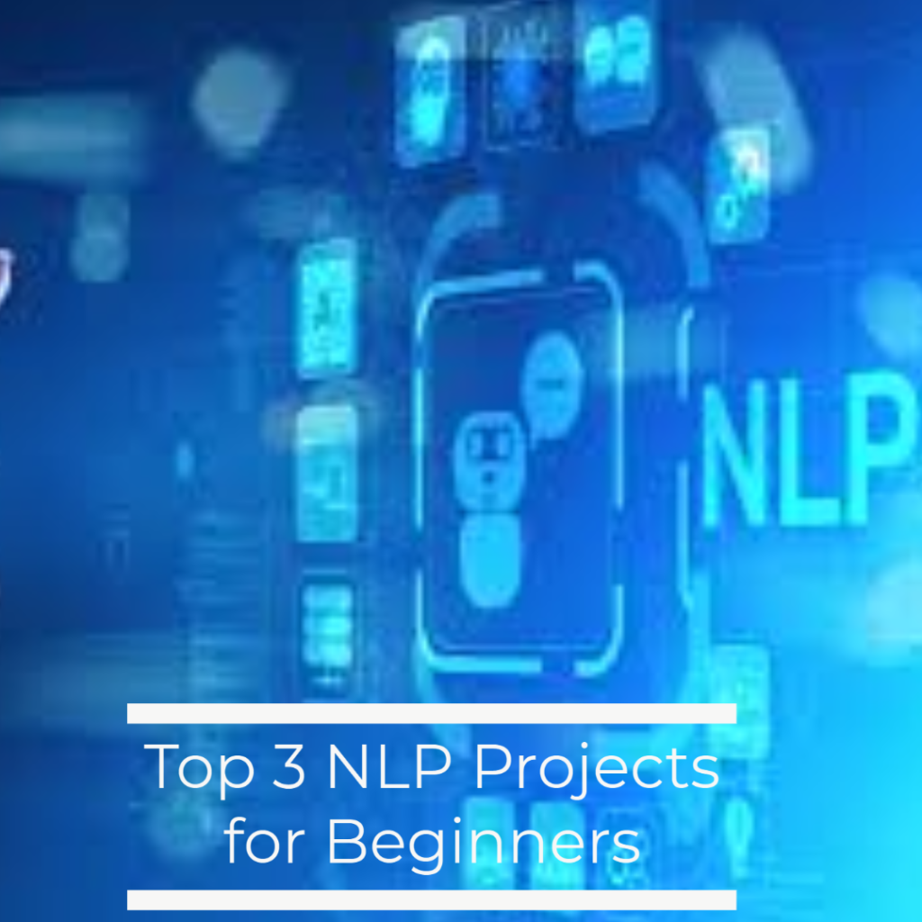 Anjuum Khanna - Top 3 Natural Language Process projects for Beginners